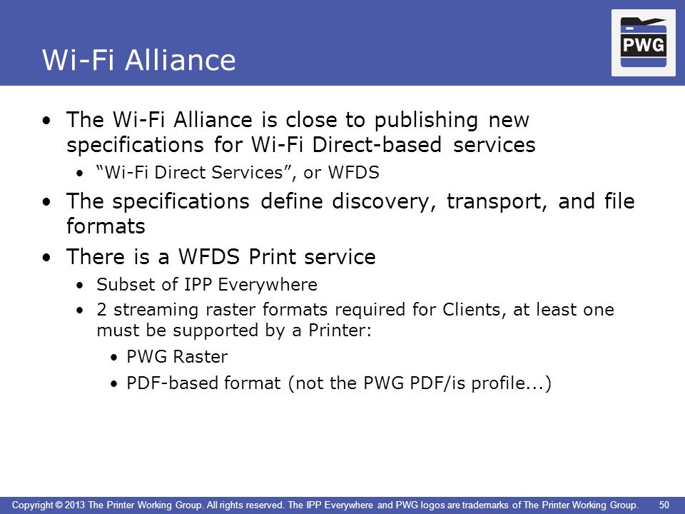 Wi-Fi Alliance The Wi-Fi Alliance is close to publishing new specifications for Wi-Fi Direct-based services.