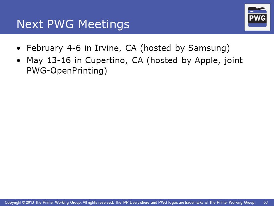 Next PWG Meetings February 4-6 in Irvine, CA (hosted by Samsung)