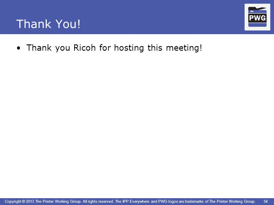 Thank You! Thank you Ricoh for hosting this meeting!