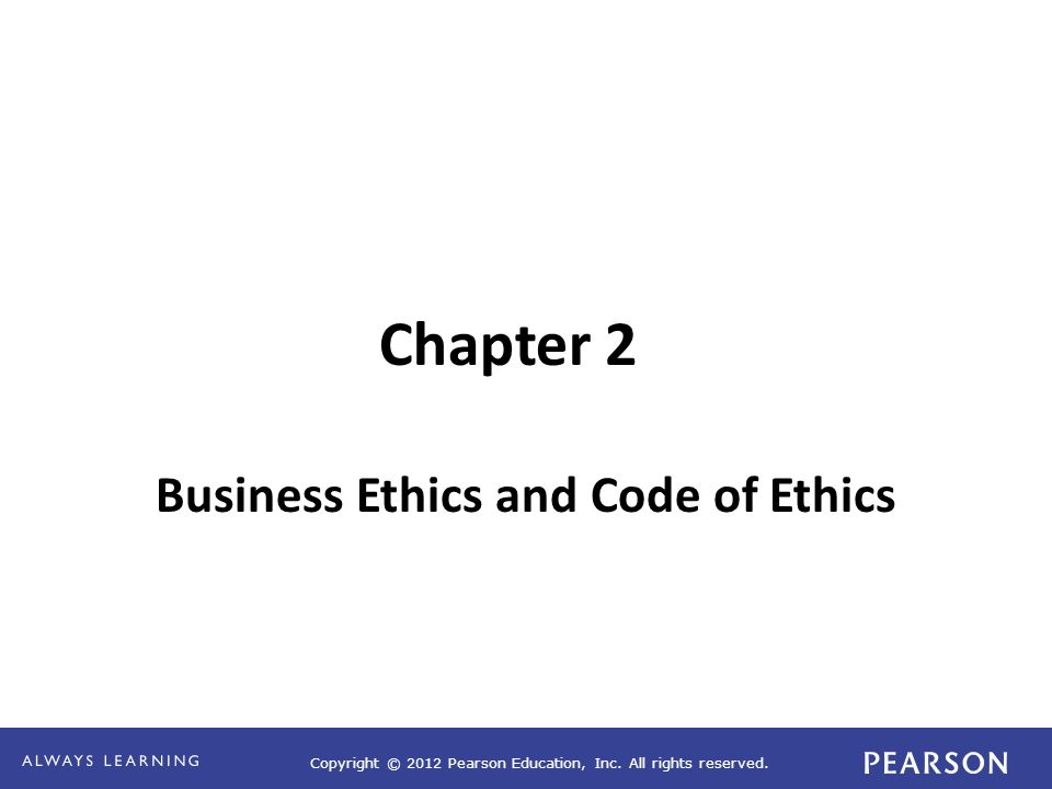 Business Ethics and Code of Ethics