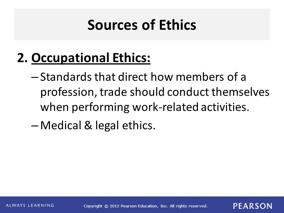 Sources of Ethics 2. Occupational Ethics: