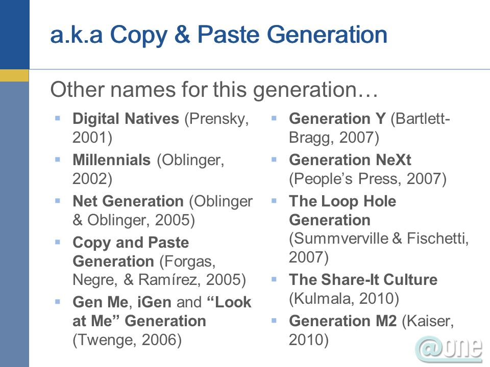 a.k.a Copy & Paste Generation