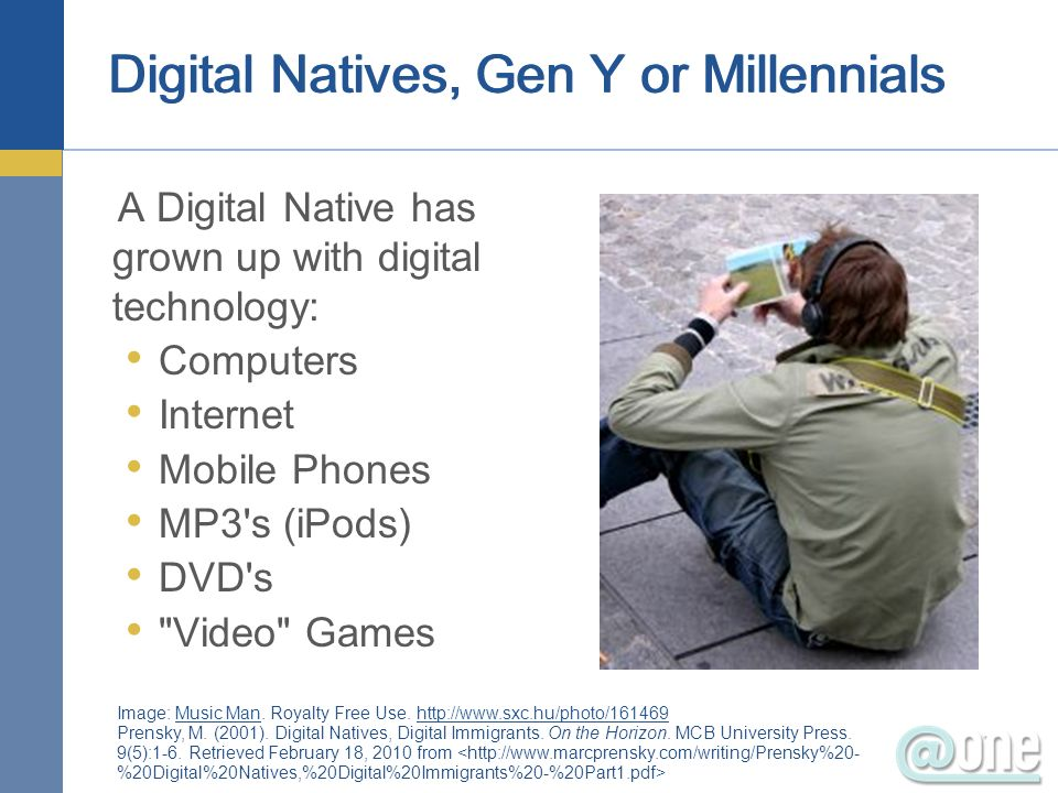 Digital Natives, Gen Y or Millennials