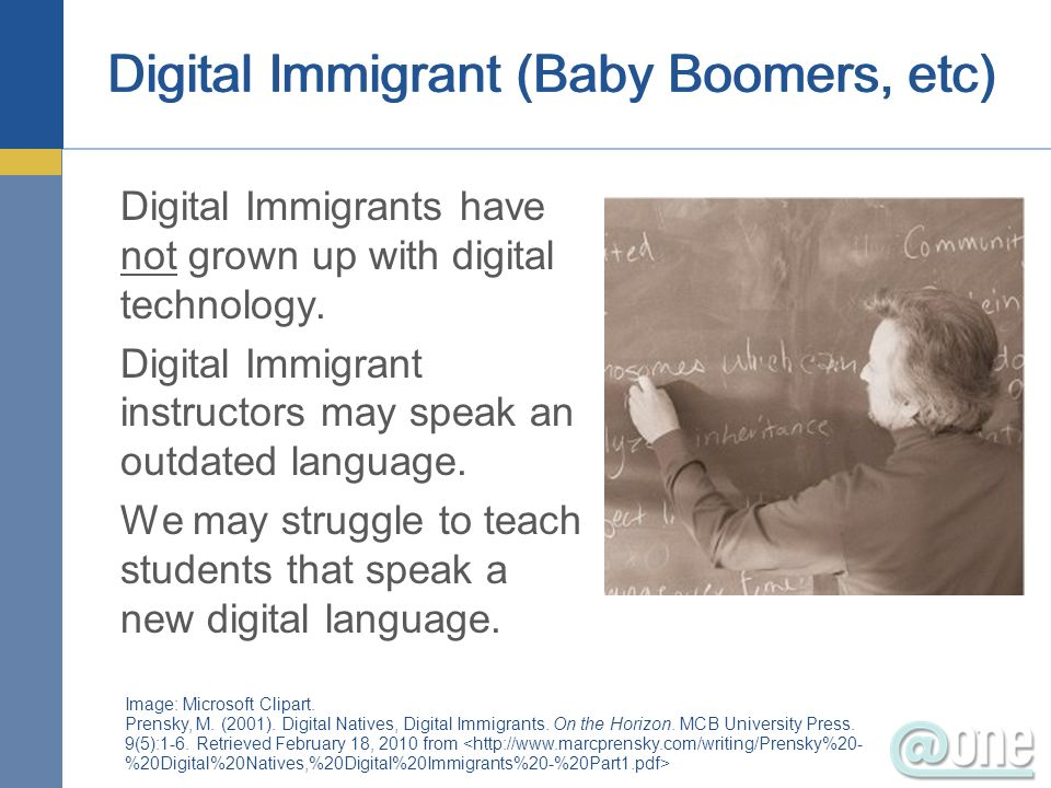 Digital Immigrant (Baby Boomers, etc)
