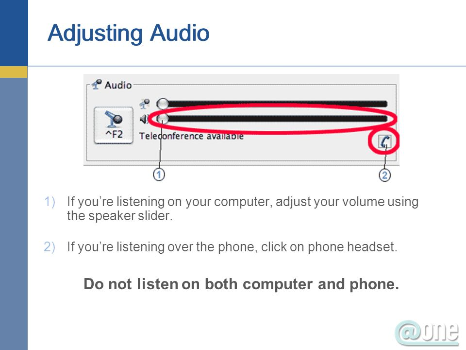 Do not listen on both computer and phone.