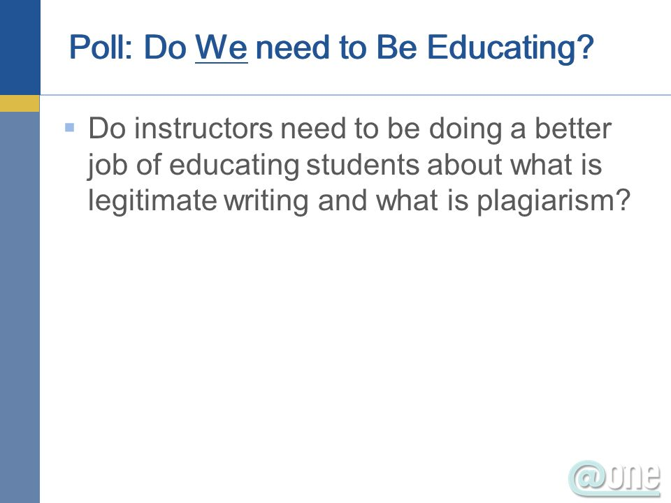 Poll: Do We need to Be Educating