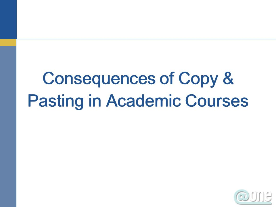 Consequences of Copy & Pasting in Academic Courses