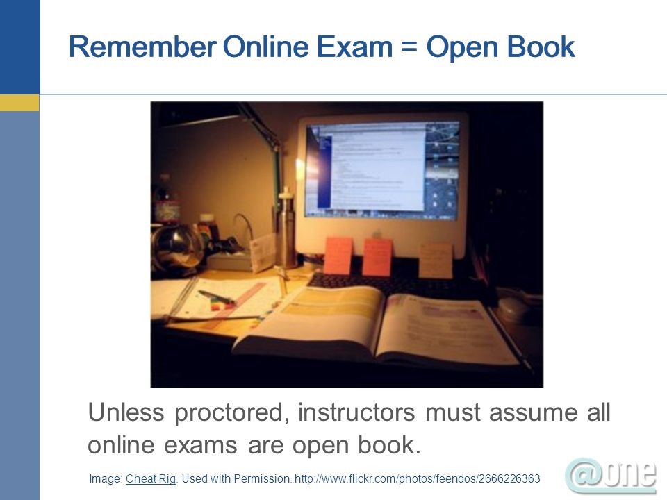 Remember Online Exam = Open Book