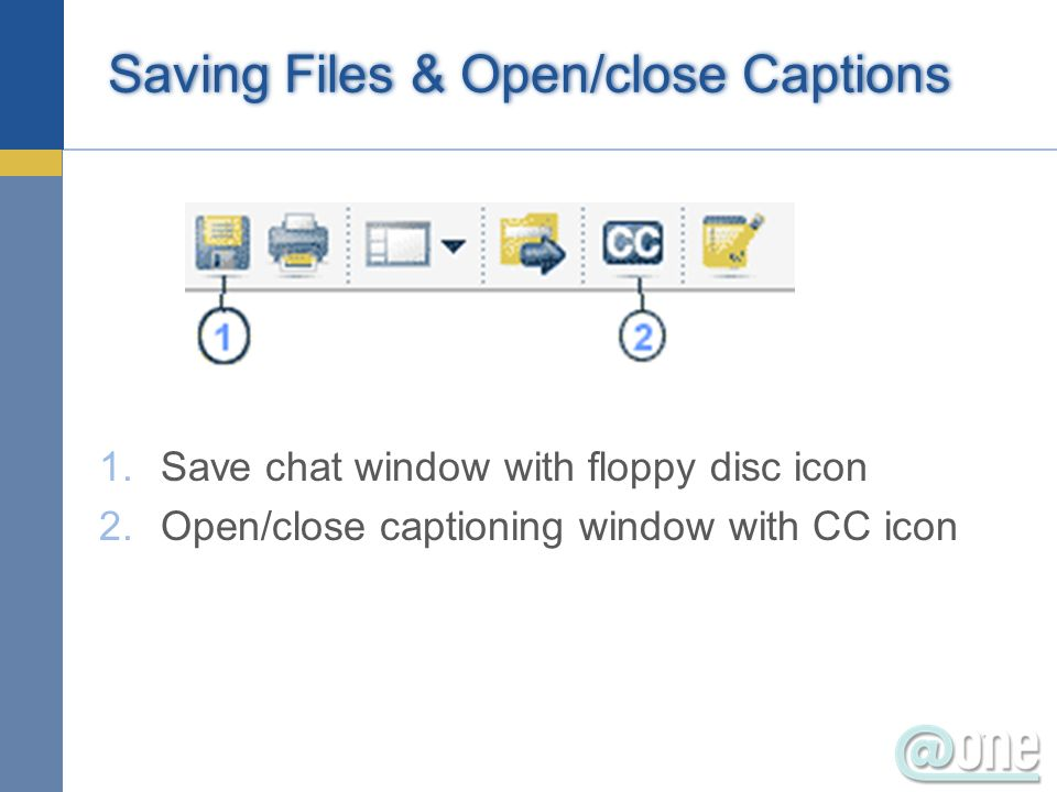 Saving Files & Open/close Captions