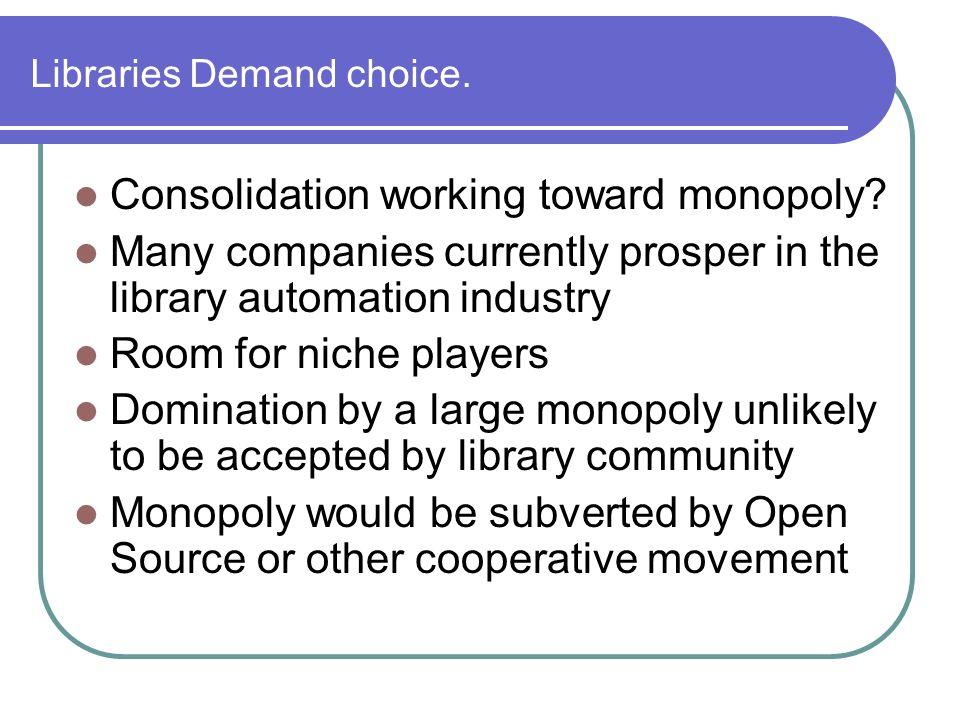 Libraries Demand choice.