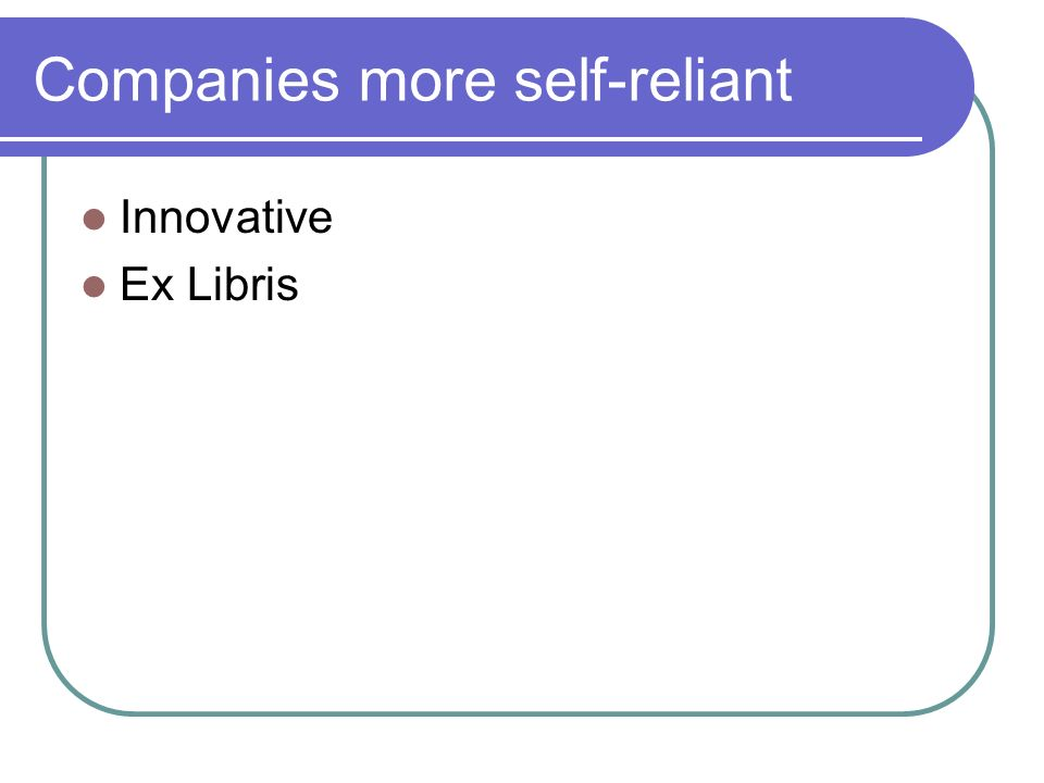 Companies more self-reliant