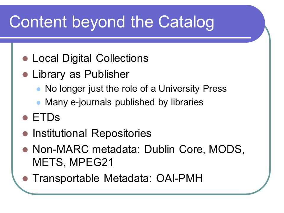 Content beyond the Catalog