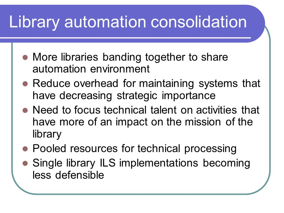 Library automation consolidation
