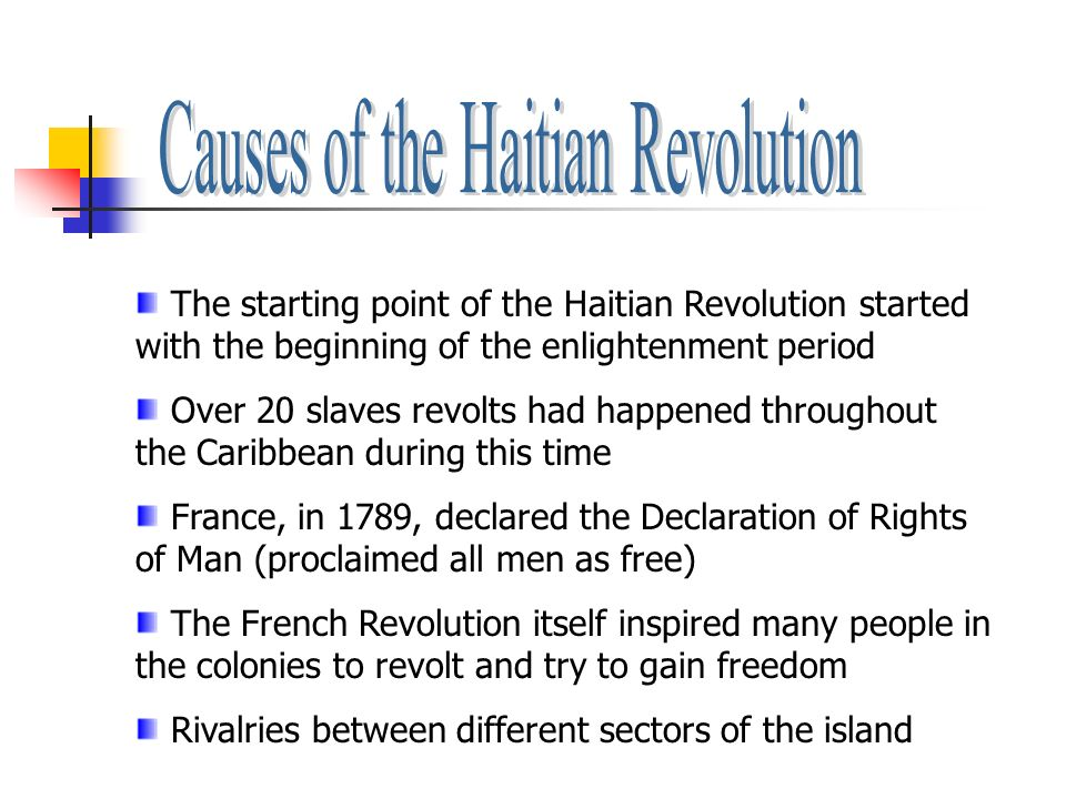 the impact of the french revolution in the haitian revolution The french revolution had a great impact on the colony st domingue's white minority split into royalist and revolutionary factions, while the mixed-race population campaigned for civil rights.