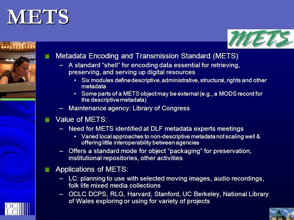 METS Metadata Encoding and Transmission Standard (METS) Value of METS: