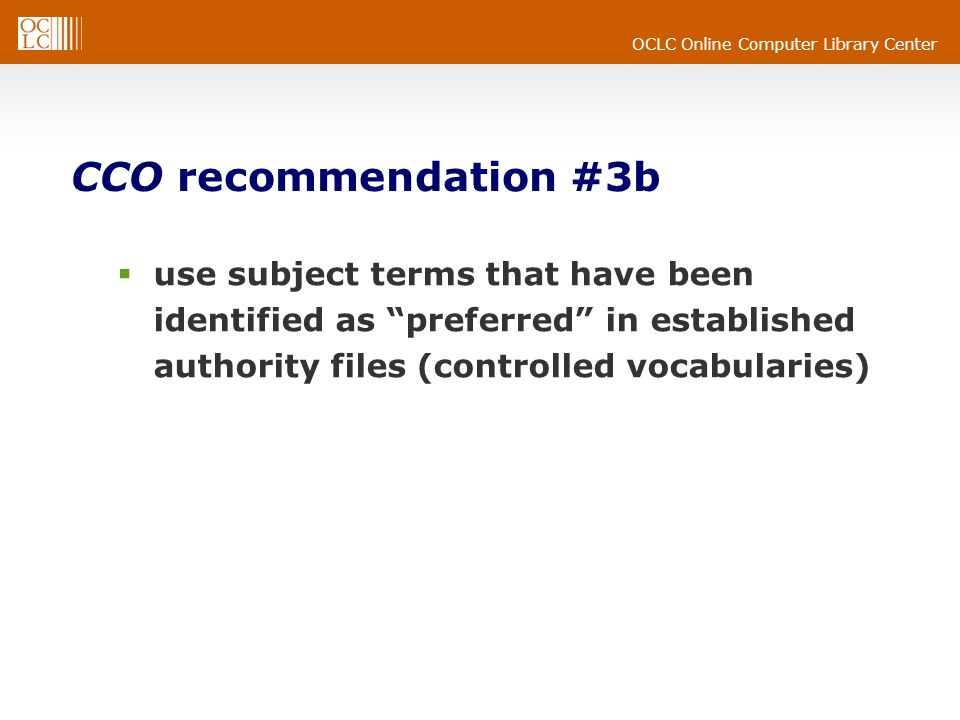 CCO recommendation #3b use subject terms that have been identified as preferred in established authority files (controlled vocabularies)
