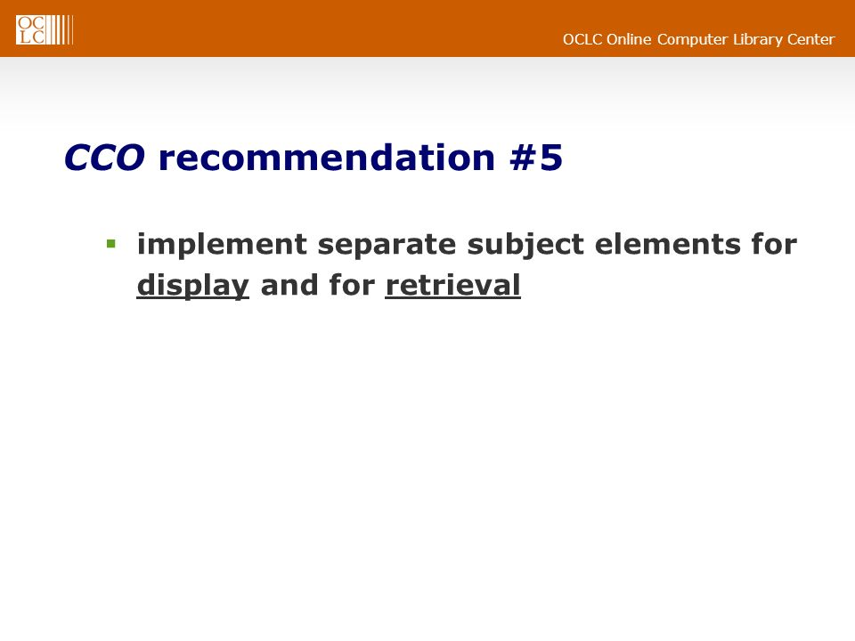CCO recommendation #5 implement separate subject elements for display and for retrieval