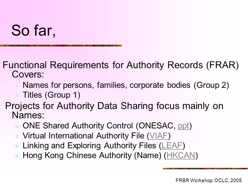 So far, Functional Requirements for Authority Records (FRAR) Covers: