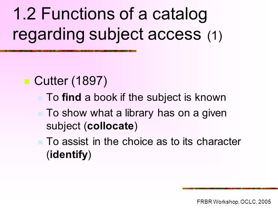 1.2 Functions of a catalog regarding subject access (1)