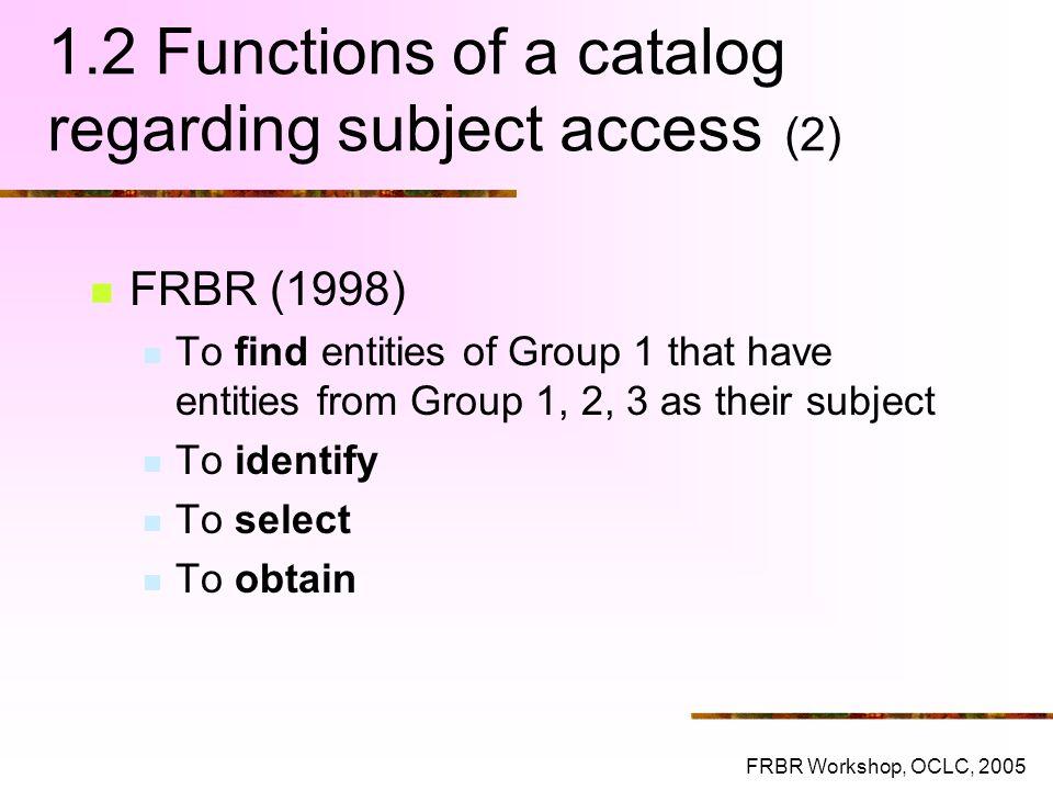 1.2 Functions of a catalog regarding subject access (2)