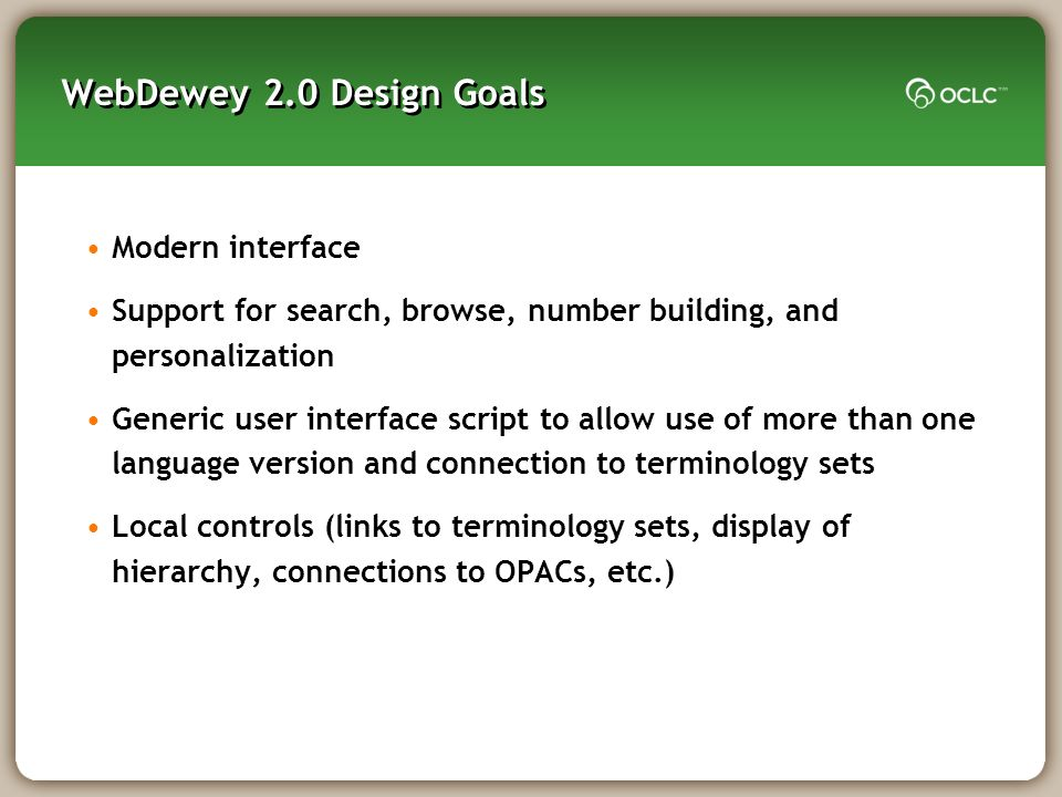 WebDewey 2.0 Design Goals Modern interface