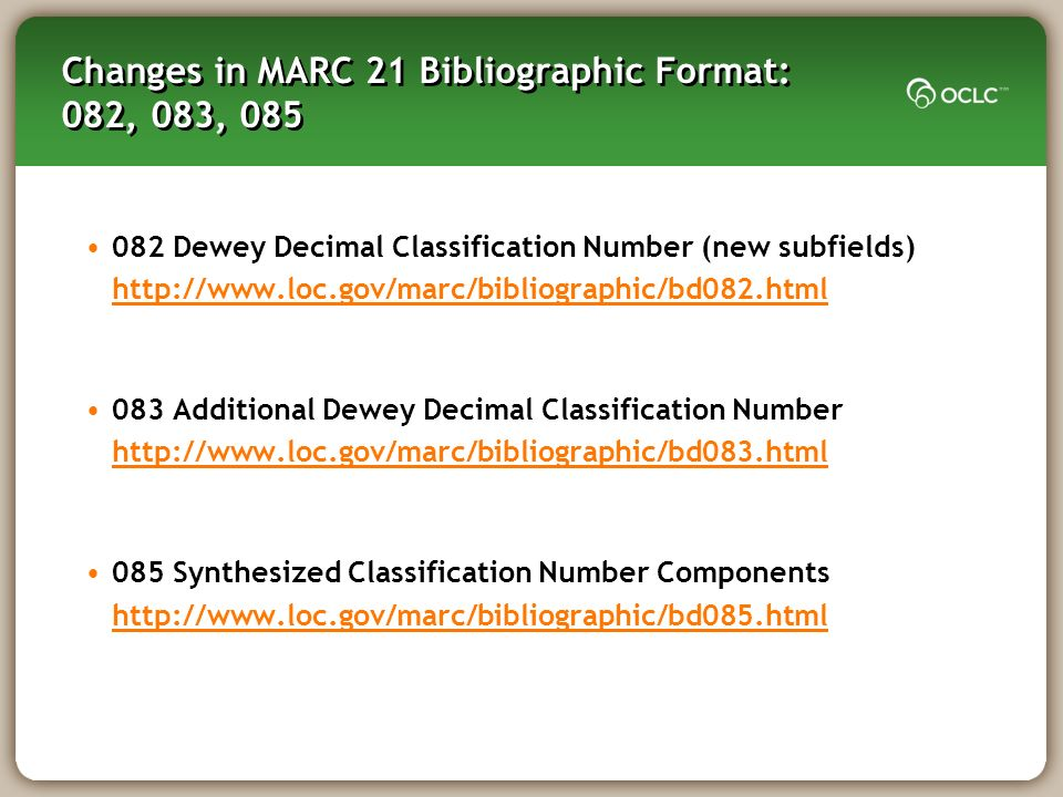 Changes in MARC 21 Bibliographic Format: 082, 083, 085