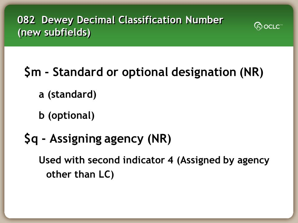 082 Dewey Decimal Classification Number (new subfields)