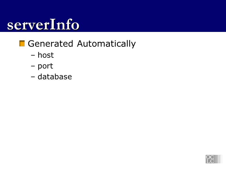 serverInfo Generated Automatically host port database