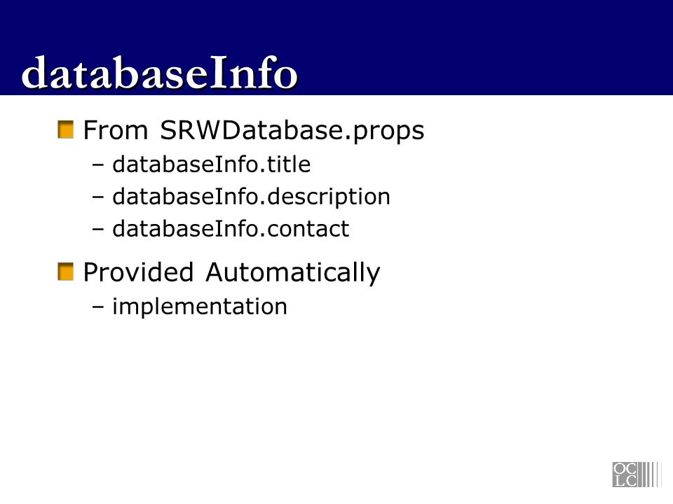 databaseInfo From SRWDatabase.props Provided Automatically