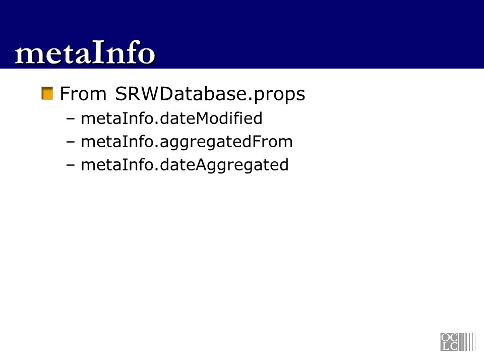 metaInfo From SRWDatabase.props metaInfo.dateModified