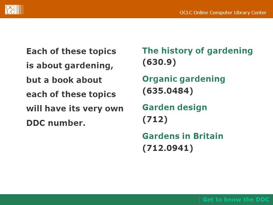 The history of gardening (630.9) Organic gardening (635.0484)
