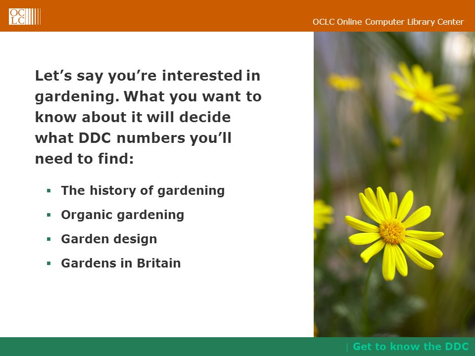 Let's say you're interested in gardening. What you want to