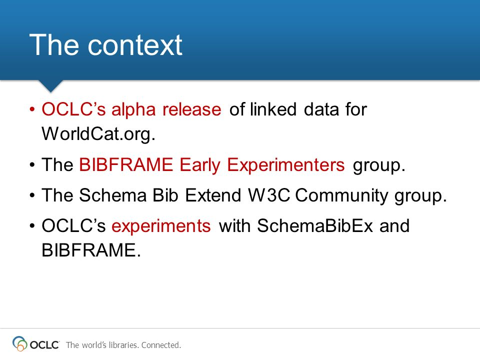 The context OCLC's alpha release of linked data for WorldCat.org.