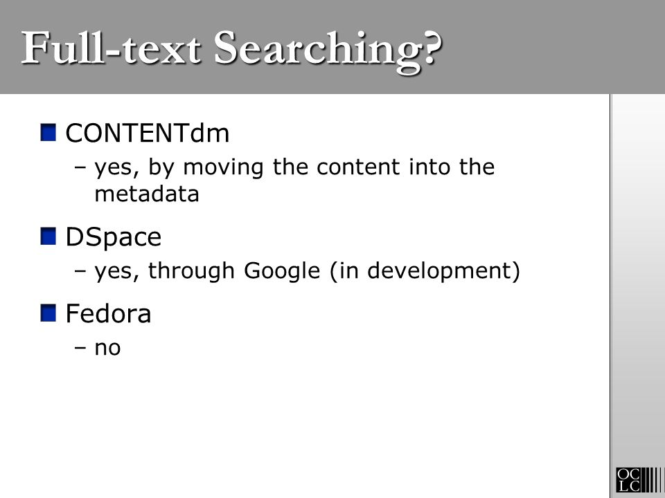 Full-text Searching CONTENTdm DSpace Fedora