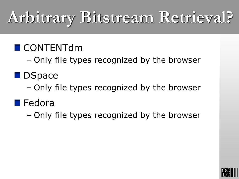 Arbitrary Bitstream Retrieval