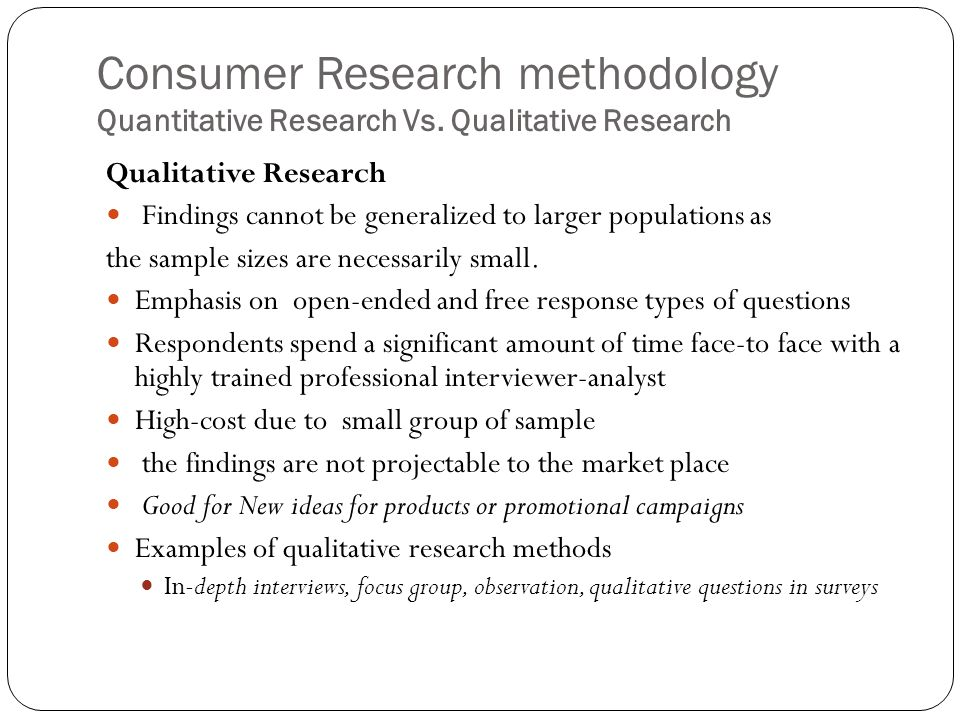 consumer research methods Consumer research methods market research is often needed to ensure that we produce what customers really want and not what we think they want.
