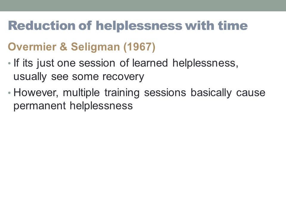learned helplessness essay Emily brown psyc 2301-710 october 20, 2011 learned helplessness the perception that one is in control of their lives is an classical aspect in a persons psychosocial development.