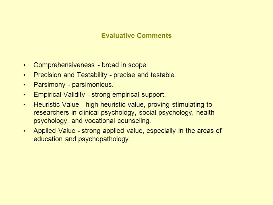 Evaluative Comments Comprehensiveness - broad in scope. Precision and Testability - precise and testable.