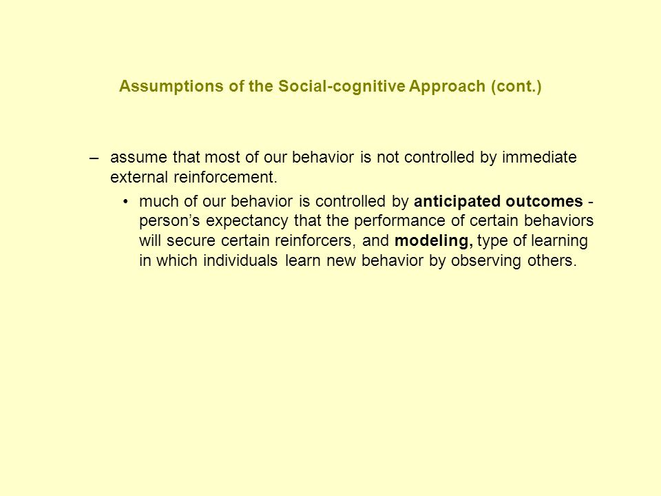 Assumptions of the Social-cognitive Approach (cont.)