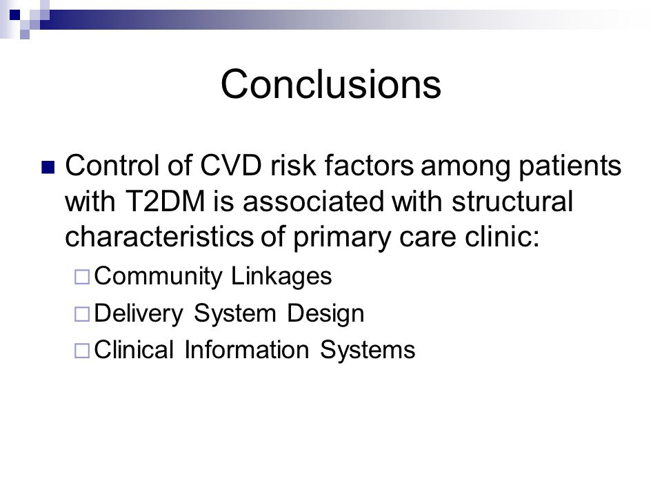 Conclusions Control of CVD risk factors among patients with T2DM is associated with structural characteristics of primary care clinic: