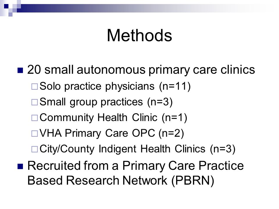 Methods 20 small autonomous primary care clinics