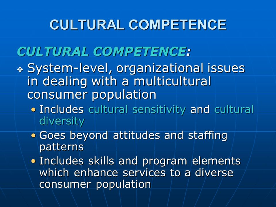 CULTURAL COMPETENCE CULTURAL COMPETENCE: