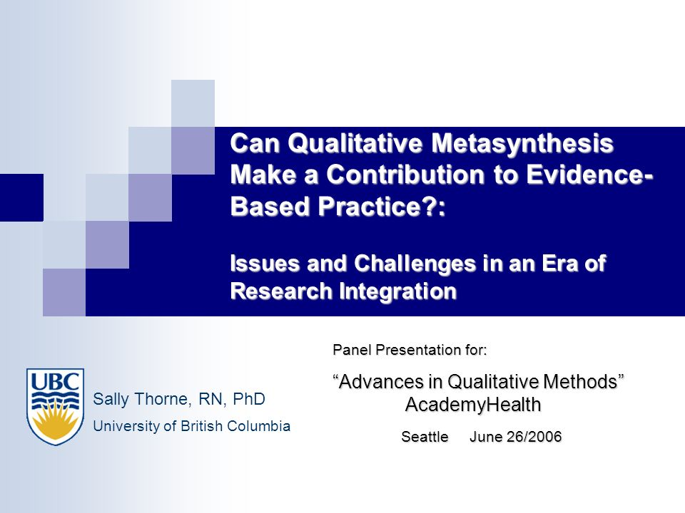 Can Qualitative Metasynthesis Make a Contribution to Evidence-Based Practice : Issues and Challenges in an Era of Research Integration