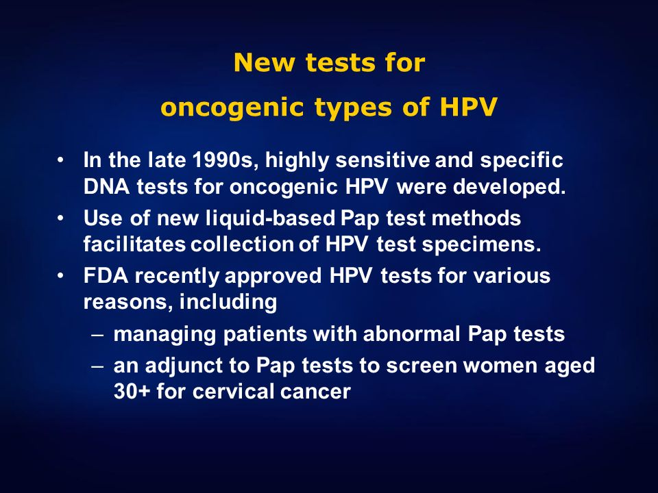 New tests for oncogenic types of HPV
