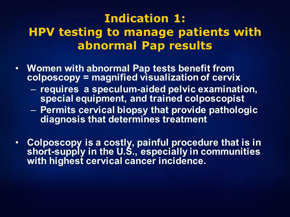 Indication 1: HPV testing to manage patients with abnormal Pap results