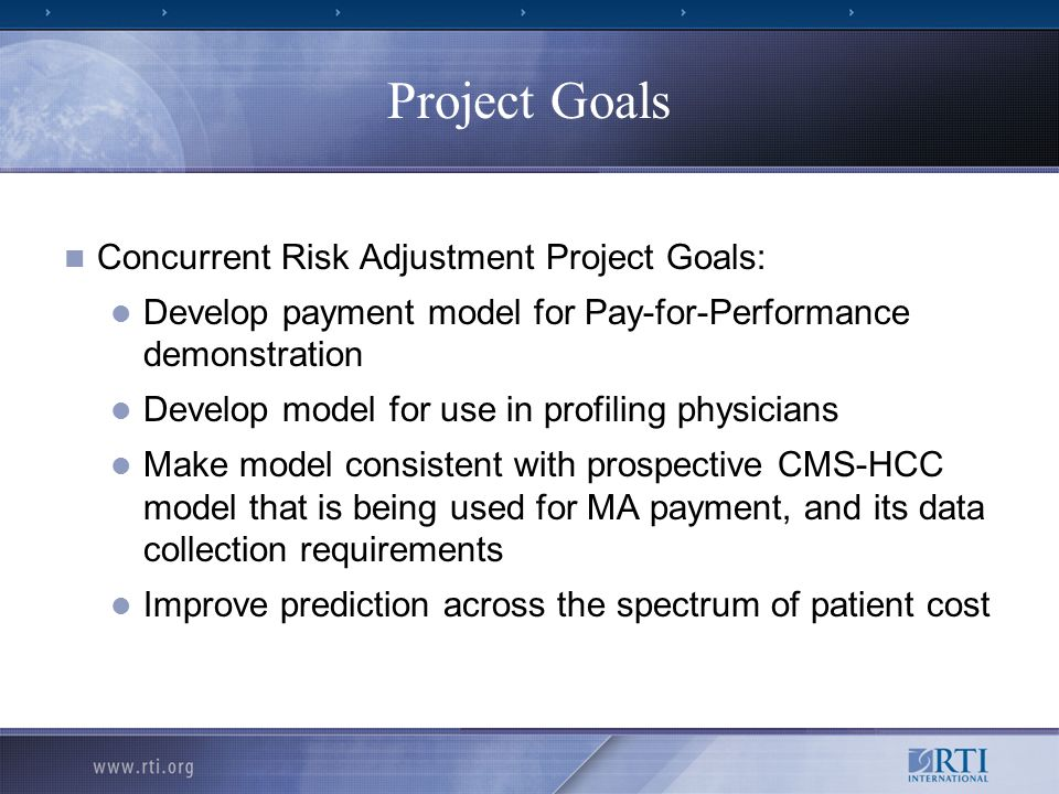 Project Goals Concurrent Risk Adjustment Project Goals: