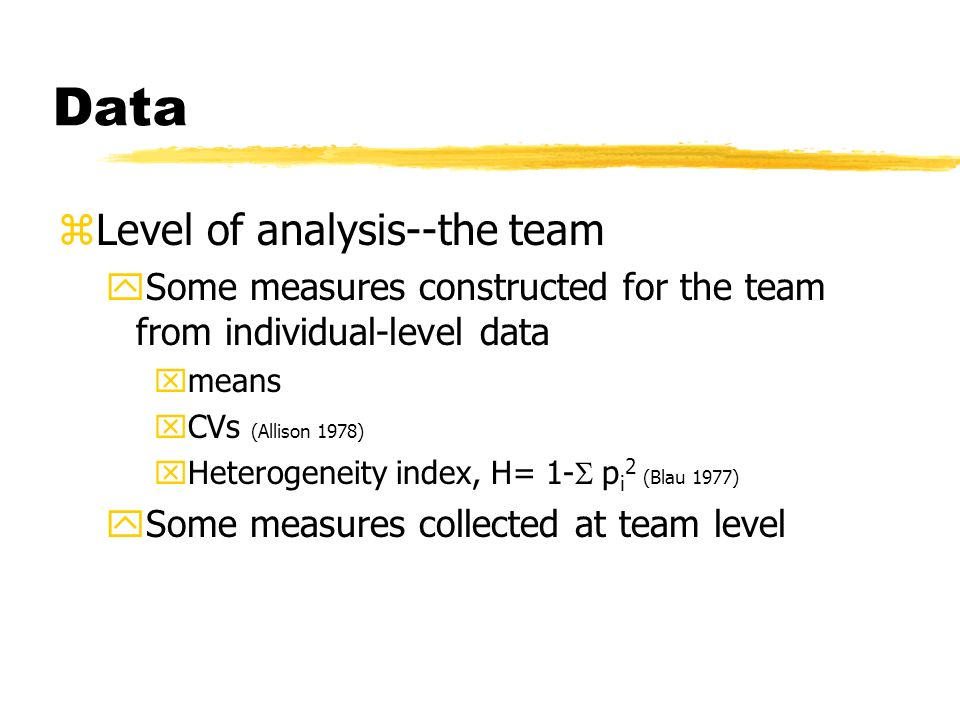 Data Level of analysis--the team