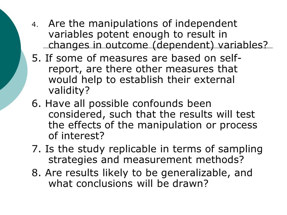 Are the manipulations of independent variables potent enough to result in changes in outcome (dependent) variables