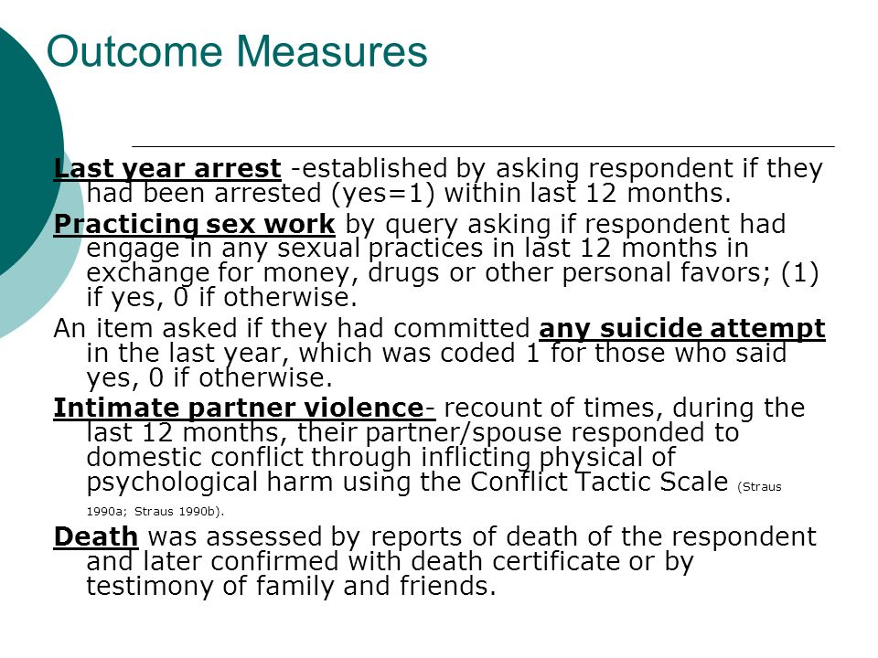 Outcome Measures Last year arrest -established by asking respondent if they had been arrested (yes=1) within last 12 months.