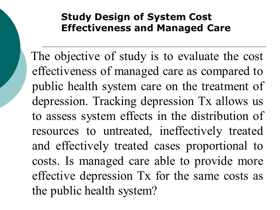 Study Design of System Cost Effectiveness and Managed Care